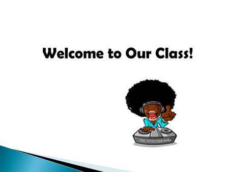 Welcome to Our Class!. Unit 3 L. Focus(p86-89) Thursday, Oct.24 1-3 Class.