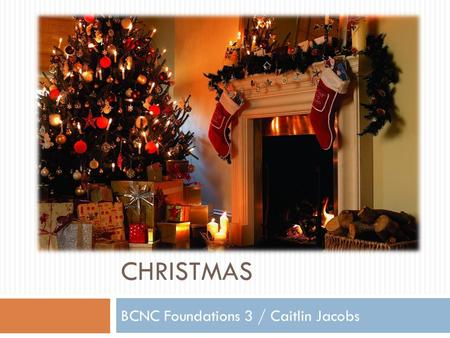 CHRISTMAS BCNC Foundations 3 / Caitlin Jacobs. Yankee Swap  A Yankee Swap is a gift-giving activity.  You don't have to participate if you don't want.
