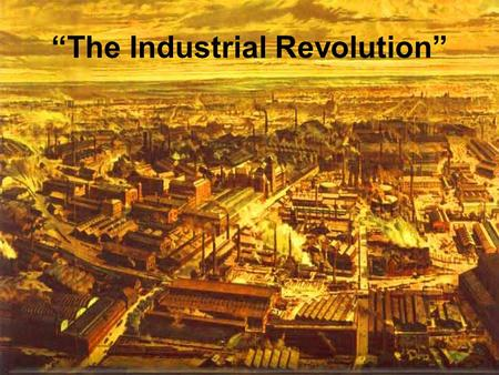 """The Industrial Revolution"" Click the Speaker button to listen to the audio again."