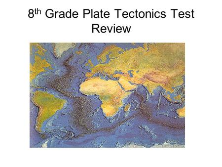 8 th Grade Plate Tectonics Test Review. Of the three plate boundaries, which is the only one in which the plates move parallel to each other? A. Transform.