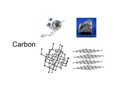 Carbon. Allotropes Carbon can bond with itself in at least three different ways giving us 4 different materials –Diamond –Graphite –Buckyballs and nanotubes.