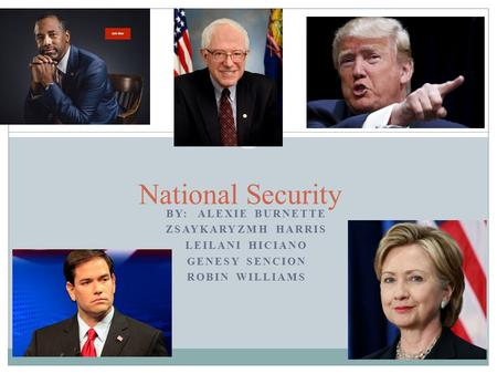 National Security BY: ALEXIE BURNETTE ZSAYKARYZMH HARRIS LEILANI HICIANO GENESY SENCION ROBIN WILLIAMS.