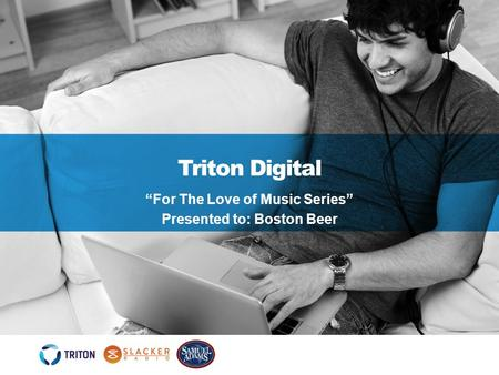 "Triton Digital ""For The Love of Music Series"" Presented to: Boston Beer."