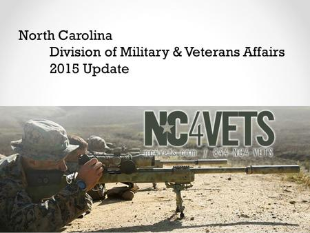 North Carolina Division of Military & Veterans Affairs 2015 Update.