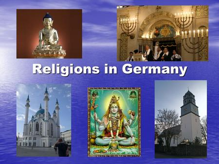 Religions in Germany. The five world religions in Germany Christianity: 47 847 000 people Christianity: 47 847 000 people - Catholicism: 23 896 000 -