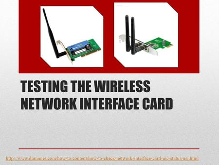 TESTING THE WIRELESS NETWORK INTERFACE CARD