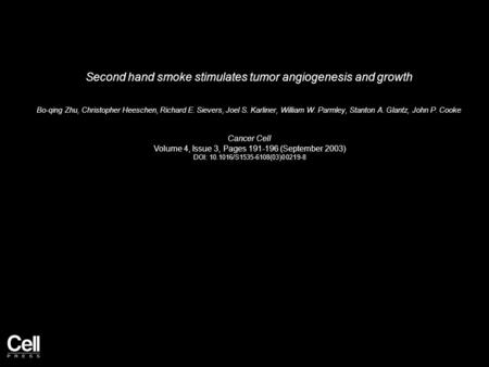 Second hand smoke stimulates tumor angiogenesis and growth Bo-qing Zhu, Christopher Heeschen, Richard E. Sievers, Joel S. Karliner, William W. Parmley,