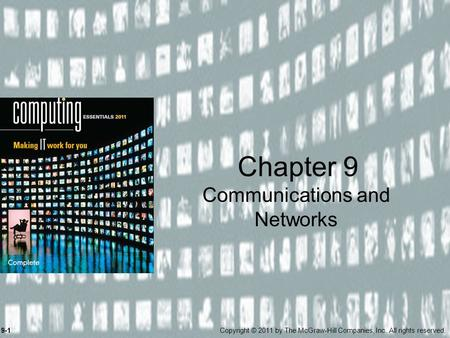 Communications and Networks Chapter 9 9-1Copyright © 2011 by The McGraw-Hill Companies, Inc. All rights reserved.
