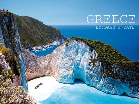 GREECE BY:DAWN & KATE. Ancient Greece history In 55,000 BC the first people settled in Greece. They traveled from the coast of the Eastern Mediterranean.