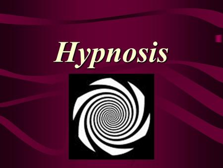 Hypnosis. What state of Consciousness Is Hypnosis? A relaxed suggestive state in which one person the subject suggest to another that certain perceptions,