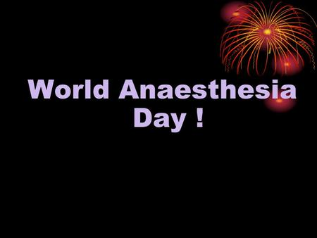 World Anaesthesia Day !. Also known as ETHER DAY. Let's Celebrate ETHER DAY !
