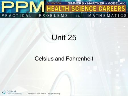 Unit 25 Celsius and Fahrenheit. Basic Principles of Celsius and Fahrenheit Conversions The temperature measurement used most commonly in the United States.