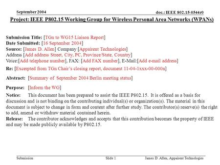Doc.: IEEE 802.15-0544r0 Submission September 2004 James D. Allen, Appairent Technologies Slide 1 Project: IEEE P802.15 Working Group for Wireless Personal.