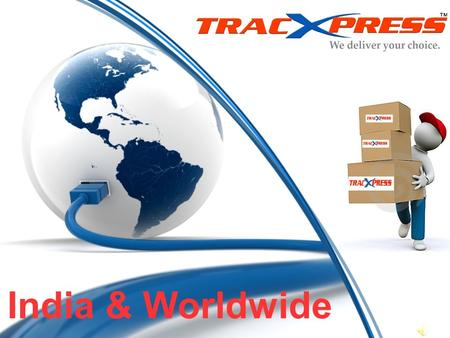 India & Worldwide. About us TracXpress is a 3 rd party Domestic & International Parcel /Cargo and Freight services Company, which has been established.
