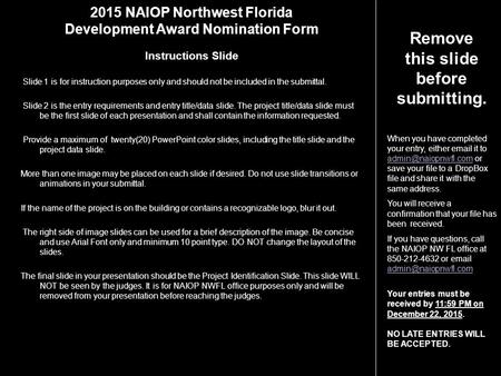 2015 NAIOP Northwest Florida Development Award Nomination Form Instructions Slide Slide 1 is for instruction purposes only and should not be included in.