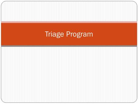 Triage Program. What is the Triage Program? The Triage Program at Trinity Washington University assists students who have an emergency situation while.