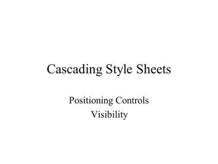 Cascading Style Sheets Positioning Controls Visibility.
