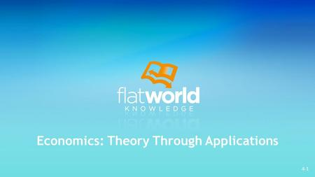 4-1 Economics: Theory Through Applications. 4-2 This work is licensed under the Creative Commons Attribution-Noncommercial-Share Alike 3.0 Unported License.
