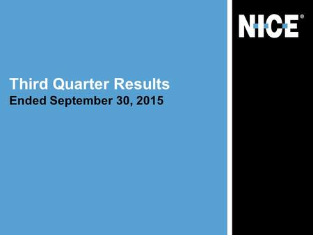 Third Quarter Results Ended September 30, 2015. This presentation contains statements, including statements about future plans and expectations, which.