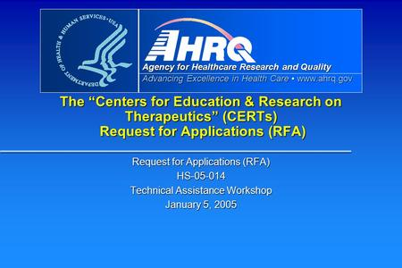 "Agency for Healthcare Research and Quality Advancing Excellence in Health Care www.ahrq.gov The ""Centers for Education & Research on Therapeutics"" (CERTs)"