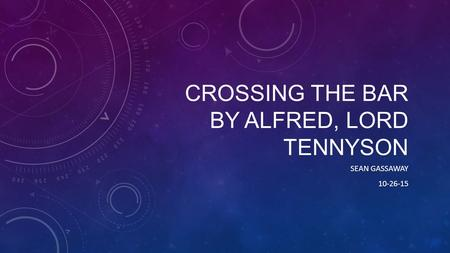 Crossing the Bar By Alfred, Lord Tennyson