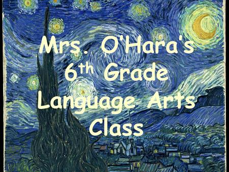 Mrs. O'Hara's 6th Grade Language Arts Class