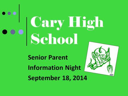 Cary High School Senior Parent Information Night September 18, 2014.
