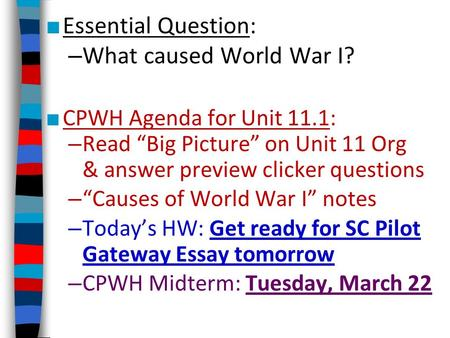causes of wwi ppt video online  essential question what caused world war i □ cpwh agenda for unit