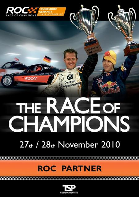 27 th / 28 th November 2010 ROC PARTNER. The Race of Champions 2010 Germany hosts the 2010 Race of Champions The 2010 Race of Champions will take place.