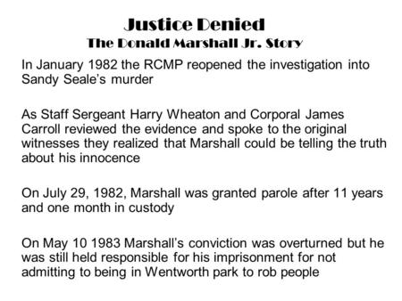 Justice Denied The Donald Marshall Jr. Story In January 1982 the RCMP reopened the investigation into Sandy Seale's murder As Staff Sergeant Harry Wheaton.