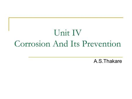 Unit IV Corrosion And Its Prevention A.S.Thakare.