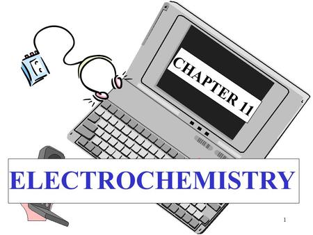 1 ELECTROCHEMISTRY C H A P T E R 1 1 2 ELECTROCHEMISTRY: RELATIONSHIP OF ELECTRICAL CHARGE OR ELECTRICITY TO CHEMICAL REACTIONS REDUCTION + OXIDATIONOX.
