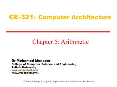 Dr Mohamed Menacer College of Computer Science and Engineering Taibah University  CE-321: Computer.