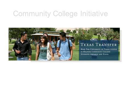 Click to edit Master subtitle style 12/3/10 Martha Ellis, Ph.D. Associate Vice Chancellor for Community College Partnerships University of Texas System.