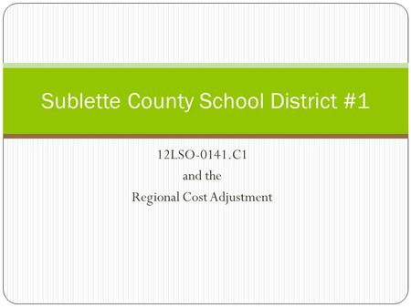12LSO-0141.C1 and the Regional Cost Adjustment Sublette County School District #1.