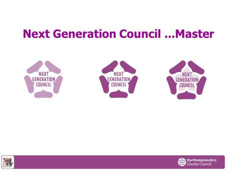 Next Generation Council...Master. 2 Clear narrative: wellbeing & safeguarding.