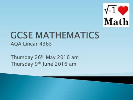 AQA Linear 4365 Thursday 26th May 2016 am Thursday 9th June 2016 am