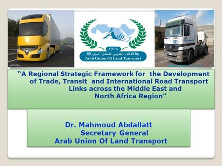 """A Regional Strategic Framework for the Development of Trade, Transit and International Road Transport Links across the Middle East and North Africa Region"""