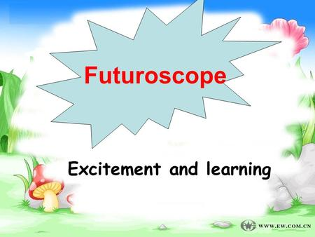 Excitement and learning Excitement and learning Futuroscope.
