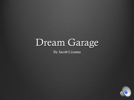 Dream Garage By Jacob Lizama Game Concept Capture the real life environment of a person's journey when creating their dream garage.