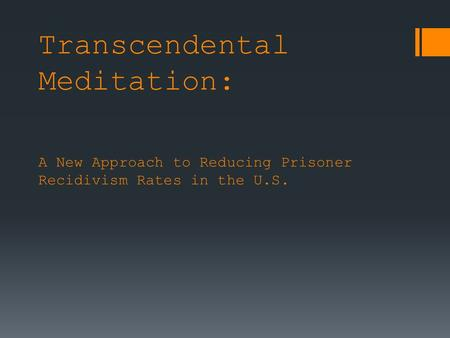 Transcendental Meditation: A New Approach to Reducing Prisoner Recidivism Rates in the U.S.