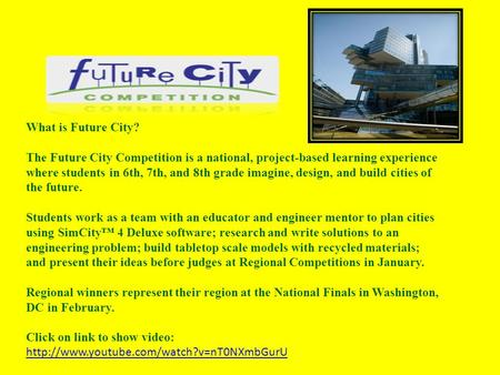 What is Future City? The Future City Competition is a national, project-based learning experience where students in 6th, 7th, and 8th grade imagine, design,