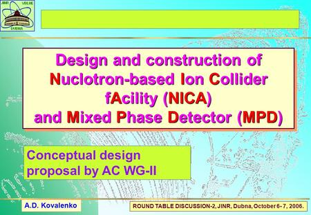 Design and construction of Nuclotron-based Ion Collider fAcility (NICA) and Mixed Phase Detector (MPD) Design and construction of Nuclotron-based Ion Collider.