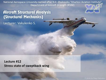 Lecture #12 Stress state of sweptback wing. STRUCTURAL LAYOUT OF SWEPTBACK WINGS 2 Boeing 757.