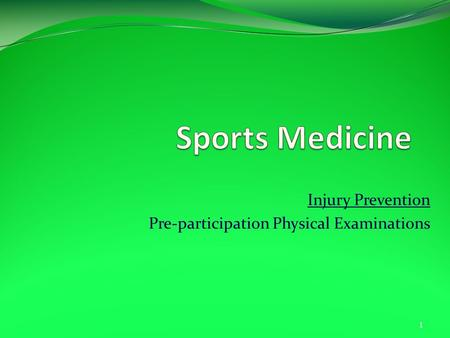 Injury Prevention Pre-participation Physical Examinations 1.