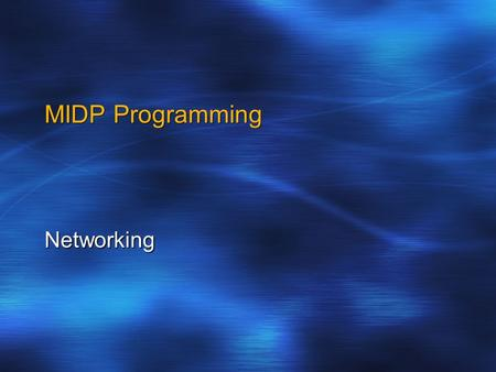 MIDP Programming Networking. Chapter Objectives The CLDC Streams Model Generic Connection Framework (GCF) Supported Protocols Creating a Connection Review.