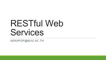 RESTful Web Services What is RESTful?