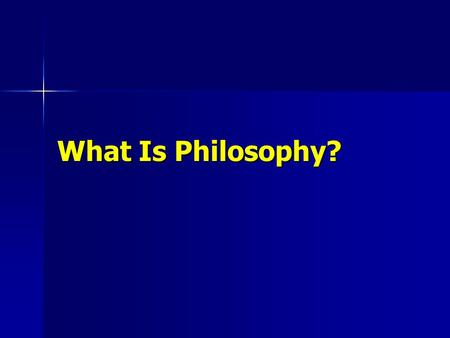 What Is Philosophy?. The Definition: Philosophy is… a study of ideas about human nature in relation to the reality in which we live. a study of ideas.