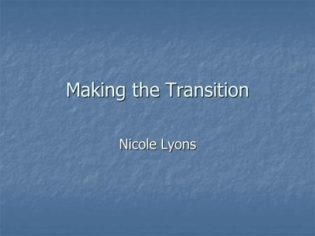 Making the Transition Nicole Lyons. Context Minster School, Southwell – Humanities Specialism Minster School, Southwell – Humanities Specialism Work to.