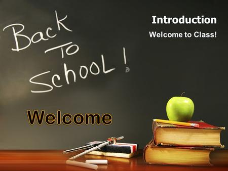 Introduction Welcome to Class! Counseling 120 Counseling 120 College and Career Success.